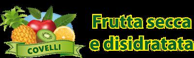 Frutta secca e disidratata naturale - Agri Covelli